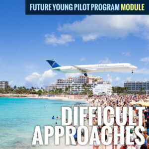 Future Young Pilot Program Difficult Approaches